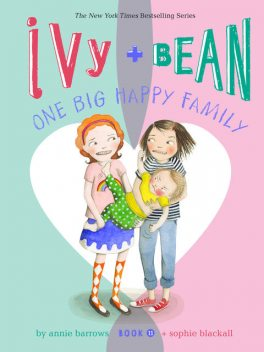Ivy and Bean One Big Happy Family, Annie Barrows