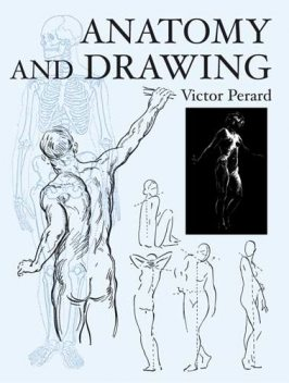 Anatomy and Drawing, Victor Perard