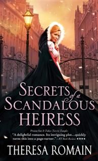 Secrets of a Scandalous Heiress, Theresa Romain
