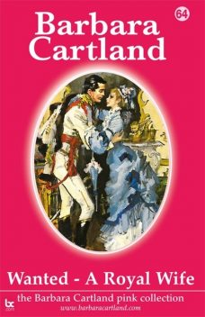 WANTED – A ROYAL WIFE, Barbara Cartland