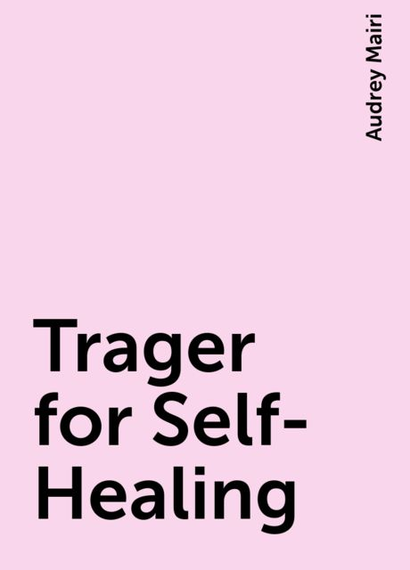 Trager for Self-Healing, Audrey Mairi