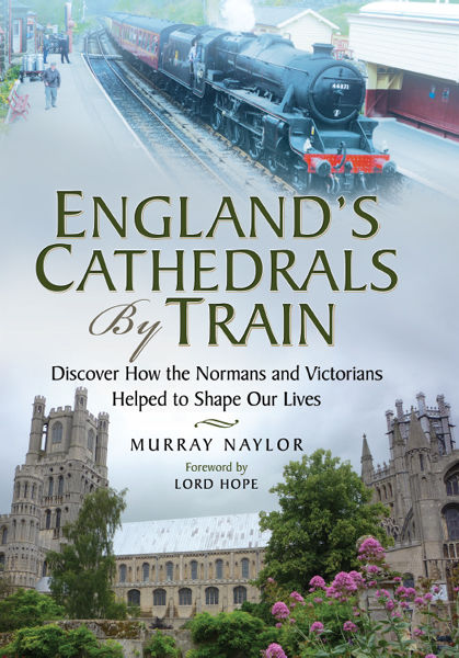England's Cathedrals by Train, Murray Naylor