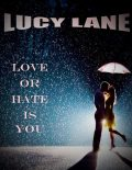Love Or Hate Is You, Lucy Lane