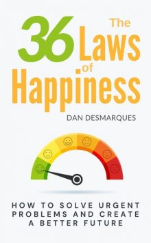 The 36 Laws of Happiness, Dan Desmarques