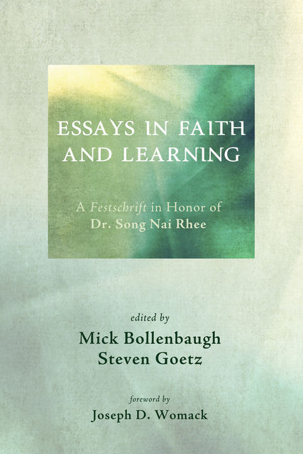 Essays in Faith and Learning, Mick Bollenbaugh