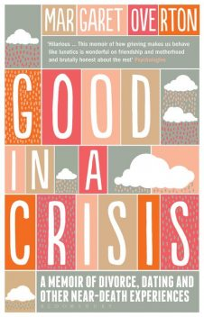 Good in a Crisis, Margaret Overton
