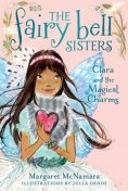 The Fairy Bell Sisters: Hearts and Flowers for Clara, Margaret McNamara