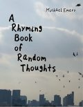 A Rhyming Book of Random Thoughts, Michael Emery