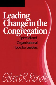 Leading Change in the Congregation, Gilbert R. Rendle