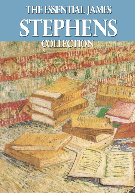 The Essential James Stephens Collection, James Stephens