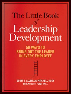 The Little Book of Leadership Development, Allen Scott, Mitchell KUSY