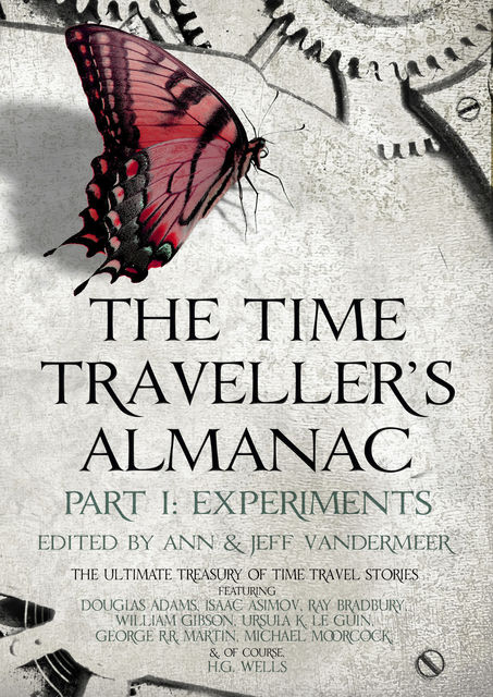 The Time Traveller's Almanac Part I - Experiments, Jeff Vandermeer, Ann VanderMeer