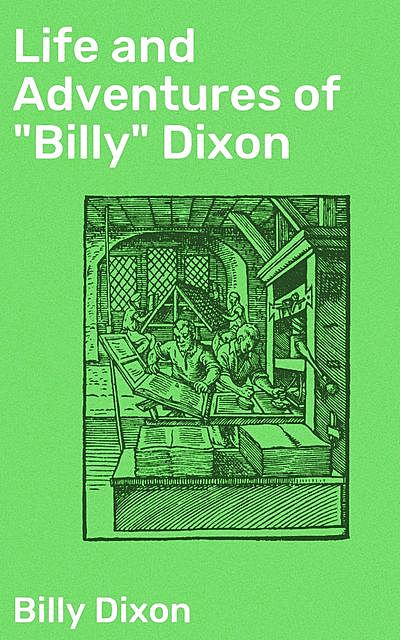 """Life and Adventures of """"Billy"""" Dixon (Illustrated), Billy Dixon, Frederick Samuel Barde"""