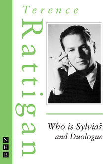Who is Sylvia? and Duologue (The Rattigan Collection), Terence Rattigan
