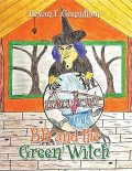 BB and the Green Witch, Bryan F. Gremillion