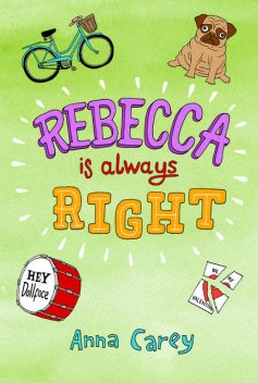 Rebecca is Always Right, Anna Carey