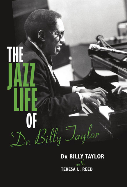 The Jazz Life of Dr. Billy Taylor, Billy Taylor