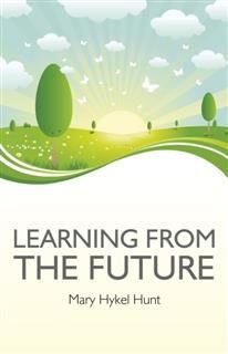 Learning from the Future, Mary Hunt