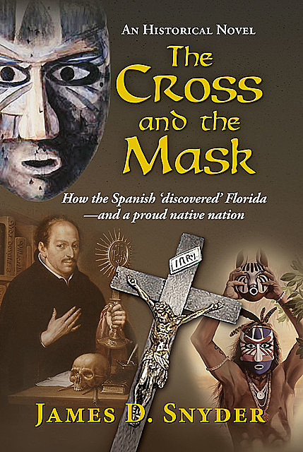 The Cross and the Mask, James D.Snyder