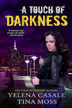 A Touch of Darkness, Tina Moss, Yelena Casale