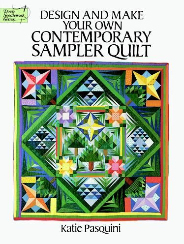Design and Make Your Own Contemporary Sampler Quilt, Katie Pasquini