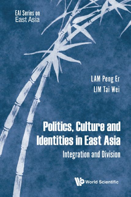 Politics, Culture and Identities in East Asia, Lam Peng Er, LIM Tai Wei