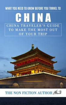 What You Need to Know Before You Travel to China, The Non Fiction Author