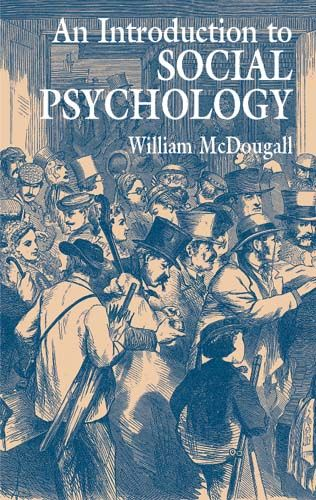 An Introduction to Social Psychology, William McDougall