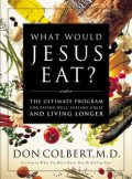 The What Would Jesus Eat Cookbook, Don Colbert