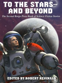To the Stars — and Beyond, James Johnson, Gary Lovisi, Damien Broderick, Michael Kurland, Richard A.Lupoff, John Glasby, Jacqueline Lichtenberg, James C.Glass, Howard V.Hendrix, Don Webb, Philip E.High
