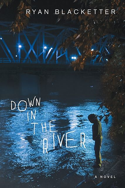 Down in the River, Ryan Blacketter