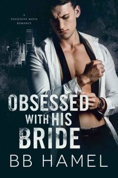 Obsessed with His Bride, B.B., Hamel