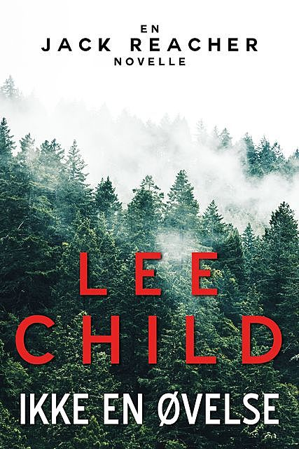 Ikke en øvelse, Lee Child