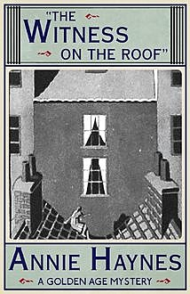 The Witness on the Roof, Annie Haynes