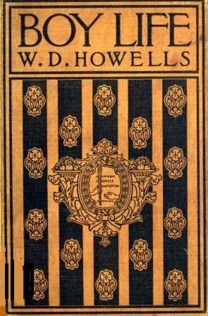 Boy Life / Stories and Readings Selected From The Works of William Dean Howells, William Dean Howells