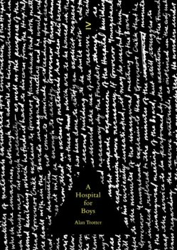A Hospital for Boys, Alan Trotter