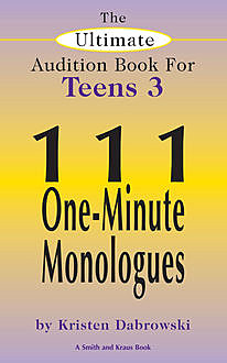 The Ultimate Audition Book for Teens Volume 3, Kristen Dabrowski