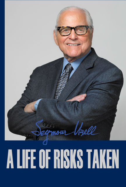 A Life of Risks Taken, Seymour Ubell