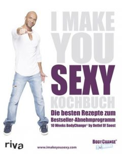 I Make You Sexy Kochbuch, Detlef D! Soost
