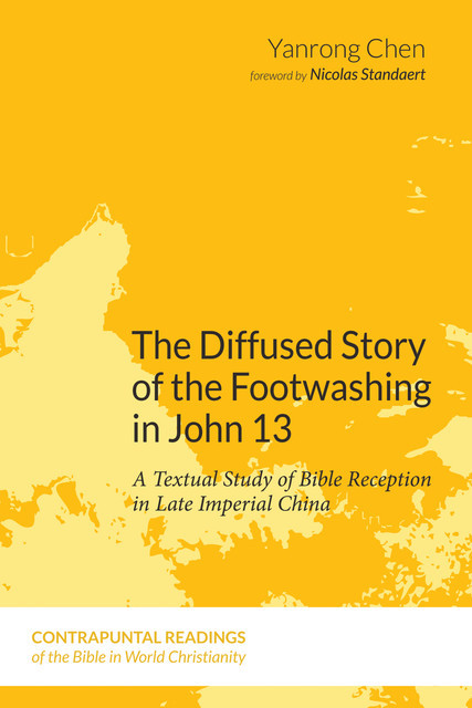 The Diffused Story of the Footwashing in John 13, Yanrong Chen