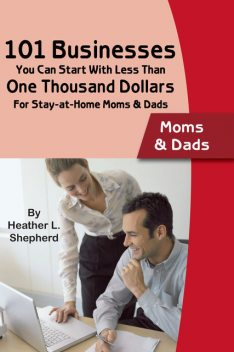 101 Businesses You Can Start With Less Than One Thousand Dollars, Shepard