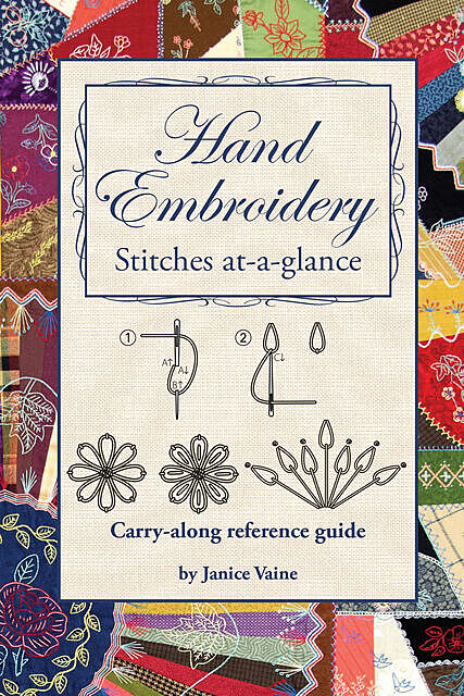 Hand Embroidery Stitches At-A-Glance, Janice Vaine