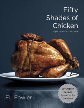 Fifty Shades of Chicken, F.L.Fowler