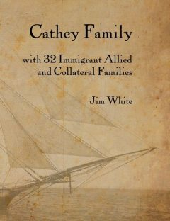 Cathey Family: With 32 Immigrant Allied and Collateral Families, Jim White