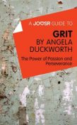A Joosr Guide to… Grit by Angela Duckworth, Joosr