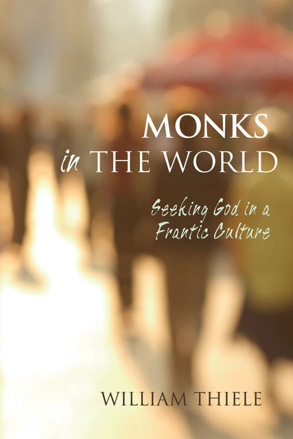 Monks in the World, William Thiele
