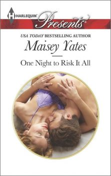 One Night to Risk It All, Maisey Yates
