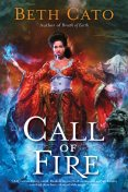 Call of Fire, Beth Cato