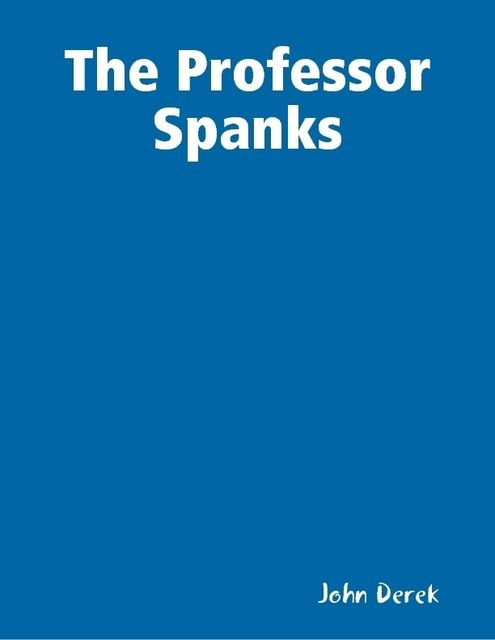 The Professor Spanks, John Derek
