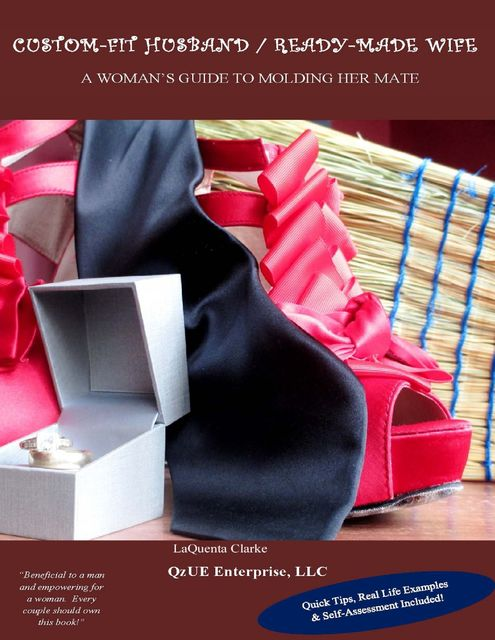 Custom Fit Husband / Ready Made Wife: A Woman's Guide to Molding Her Mate, LaQuenta Clarke